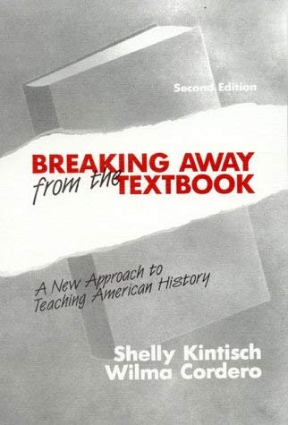 Breaking Away from the Textbook: A New Approach to Teaching American History 9780877629337
