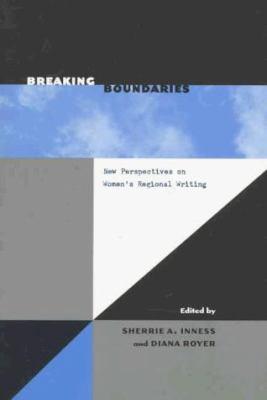 Breaking Boundaries: New Perspectives on Women's Regional Writing 9780877456032