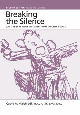 Breaking the Silence: A Guide to Helping Children with Complicated Grief - Suicide, Homicide, AIDS, Violence and Abuse - Malchiodi, Cathy A. / Goldman, Linda