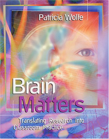 Brrain Matters: Translating Research Into Classroom Practice 9780871205179