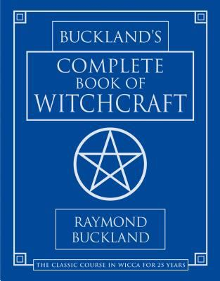 Buckland's Complete Book of Witchcraft 9780875420509