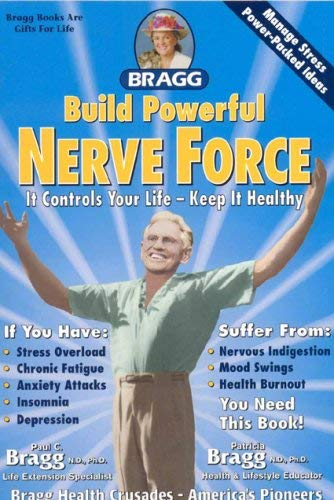 Build Powerful Nerve Force: It Controls Your Life - Keep It Healthy! 9780877900931