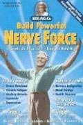 Build Powerful Nerve Force: It Controls Your Life--Keep It Healthy! 9780877900948
