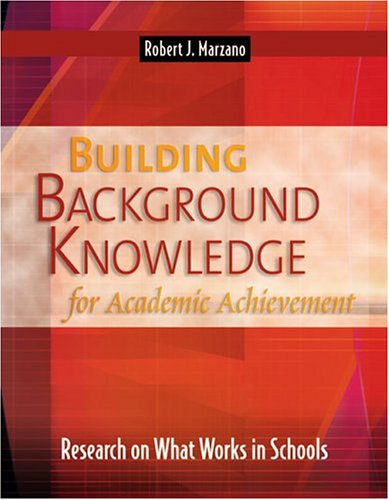 Building Background Knowledge for Academic Achievement: Research on What Works in Schools 9780871209726