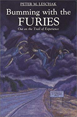 Bumming with the Furies: Out on the Trail of Experience 9780878390786