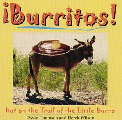 Burritos!: Hot on the Trail of the Little Burro 9780879058357