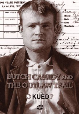 Butch Cassidy and the Outlaw Trail 9780874809787