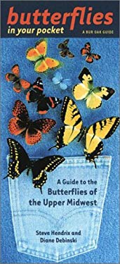 Butterflies in Your Pocket: A Guide to the Butterflies of the Upper Midwest 9780877458432