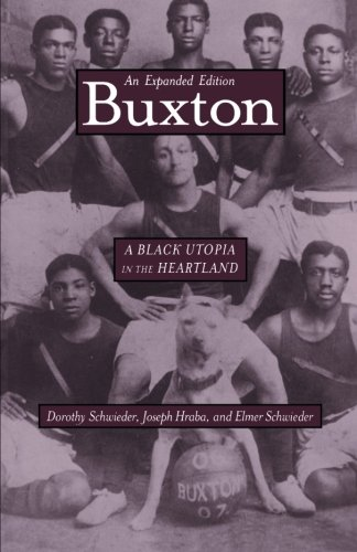 Buxton: A Black Utopia in the Heartland, an Expanded Edition 9780877458524