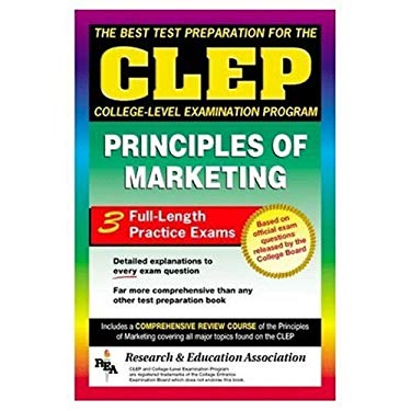 CLEP Principles of Marketing (Rea) -The Best Test Prep for the CLEP Exam 9780878919048