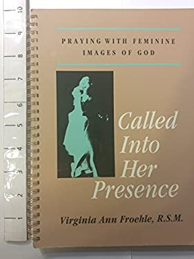 Called Into Her Presence: Praying with Feminine Images of God