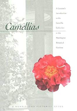 Camellias: A Curator's Introduction to the Camellia Collection in the Huntington Botanical Gardens 9780873281935