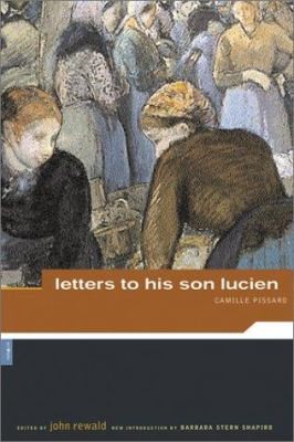 Camille Pissaro: Letters to His Son Lucien 9780878466481