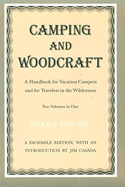 Camping and Woodcraft: Handbook Vacation Campers Travelers Wilderness