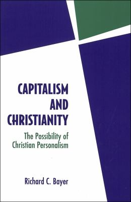 Capitalism and Christianity: The Possibility of Christian Personalism 9780878407316
