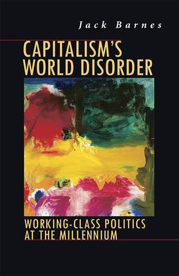 Capitalism's World Disorder: Working-Class Politics at the Millennium 9780873488181