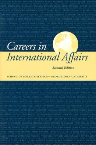 Careers in International Affairs: School of Foreign Service, Georgetown University 9780878403912