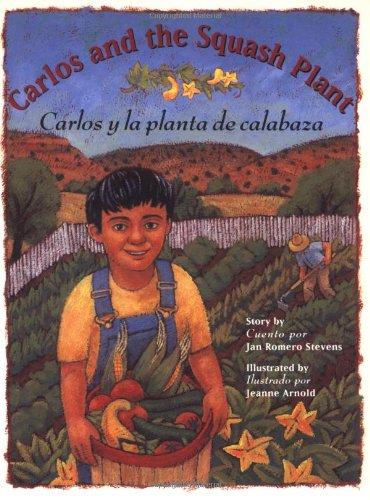 Carlos And The Squash Plant/Carlos y la Planta de Calabaza 9780873586252
