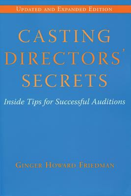 Casting Directors' Secrets: Inside Tips for Successful Auditions - Revised Edition