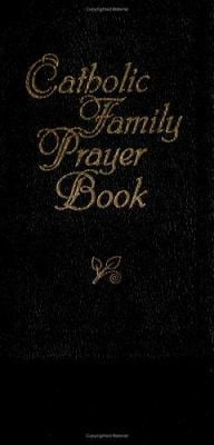 Catholic Family Prayer Book 9780879739997