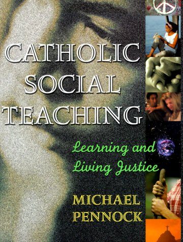 Catholic Social Teaching: Learning and Living Justice 9780877936985