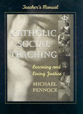 Catholic Social Teaching: Learning and Living Justice, Teacher's Manual [With Compatible with PCs, and Macs] 9780877936992