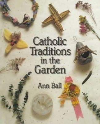 Catholic Traditions in the Garden 9780879735562