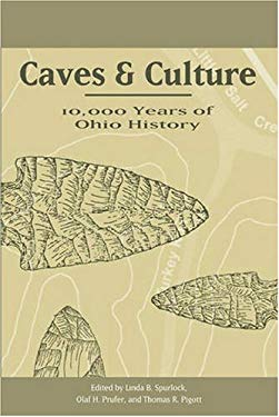 Caves and Culture: 10,000 Years of Ohio History 9780873388658