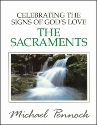 Celebrating the Signs of God's Love: The Sacraments 9780877935032
