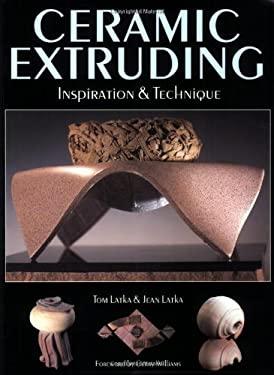 Ceramic Extruding: Inspiration & Technique 9780873419031