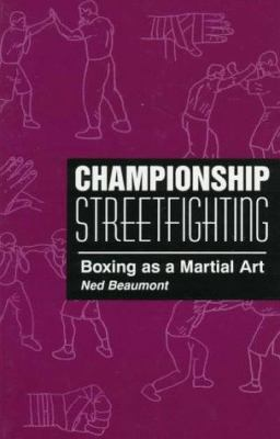 Championship Streetfighting: Boxing as a Martial Art 9780873649346