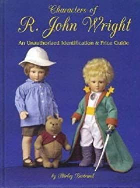 Characters of R. John Wright: An Unauthorized Identification & Price Guide 9780875885926