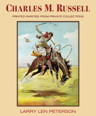 Charles M. Russell: Printed Rarities from Private Collections 9780878425518