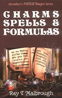Charms, Spells, and Formulas: For the Making and Use of Gris Gris Bags, Herb Candles, Doll Magic, Incenses, Oils, and Powders 9780875425016