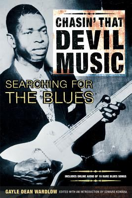 Chasin' That Devil Music - Searching for the Blues [With 15-Song CD] 9780879305529