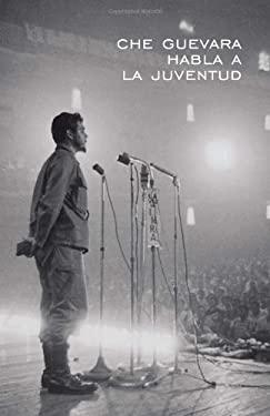 Che Guevara Habla a la Juventud 9780873489133