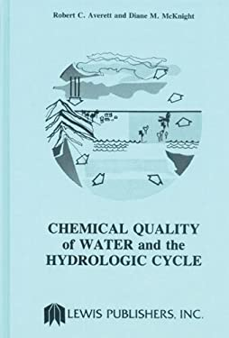 Chemical Quality of Water and the Hydrologic Cycle 9780873710817