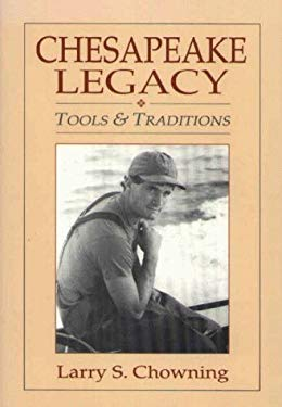 Chesapeake Legacy: Tools and Traditions 9780870334689