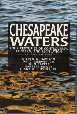 Chesapeake Waters: Four Centuries of Controversy, Concern, and Legislation 9780870335013
