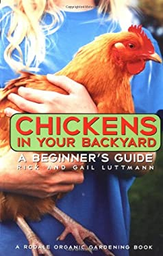Chickens in Your Backyard: A Beginner's Guide 9780878571253