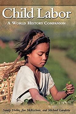 Child Labor: A World History Companion 9780874369564