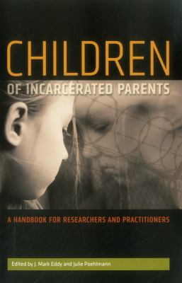 Children of Incarcerated Parents: A Handbook for Researchers and Practitioners 9780877667681