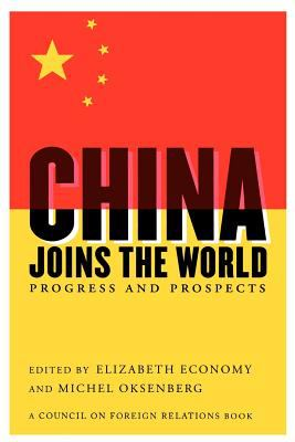 China Joins the World: Progress and Prospects 9780876092255