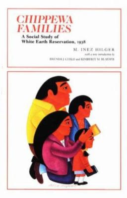 Chippewa Families: A Social Study of White Earth Reservation 1938 9780873513524