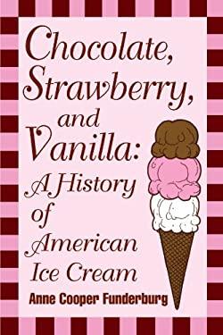 Chocolate, Strawberry, and Vanilla 9780879726928