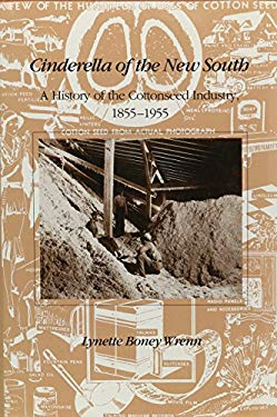 Cinderella of New South: History Cottonseed Industry 1855-1955 9780870498824