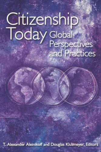 Citizenship Today: Global Perspectives and Practices 9780870031847
