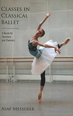 Classes in Classical Ballet 9780879103446