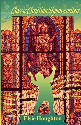Classic Christian Hymn-Writers 9780875087290
