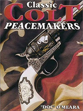 Classic Colt Peacemakers 9780873492713